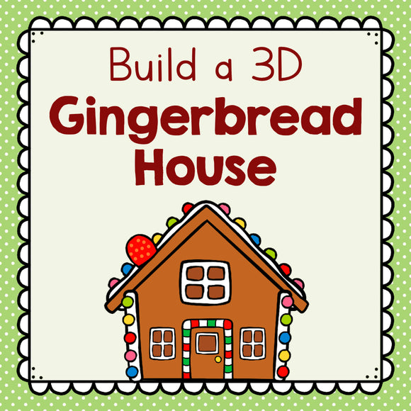 Build a 3D Gingerbread House
