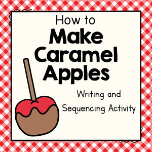 How To Make Caramel Apples Writing and Sequencing Activity