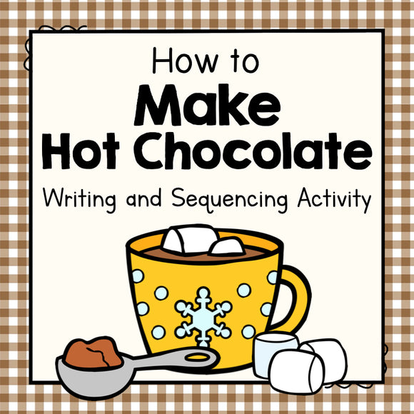How To Make Hot Chocolate Writing and Sequencing Activity