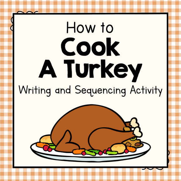 How To Cook a Turkey Writing and Sequencing Activity
