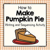 How To Make a Pumpkin Pie Writing and Sequencing Activity