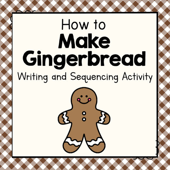 How To Make Gingerbread Writing and Sequencing Activity