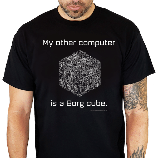 My Other Computer | Borg T-Shirt | Officially Licensed Star Trek Products by CherryTree Inc.
