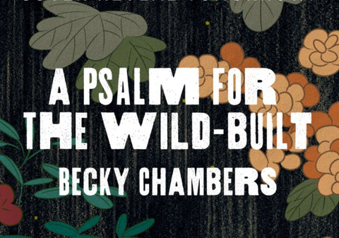 A Psalm for the Wild-Built – Becky Chambers