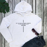 My Faith Will Be Made Stronger Hoody