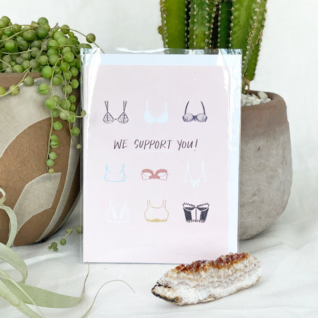 We Support You Greeting Card