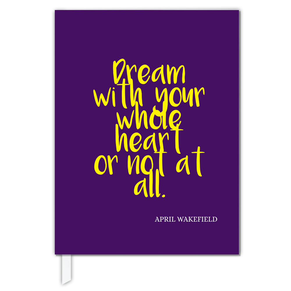 Dream With Your Whole Heart- Journal