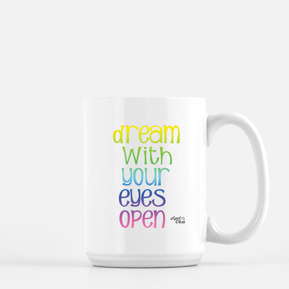 Dream With Your Eyes Open Mug