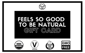 Feels Good to be Natural Gift Card