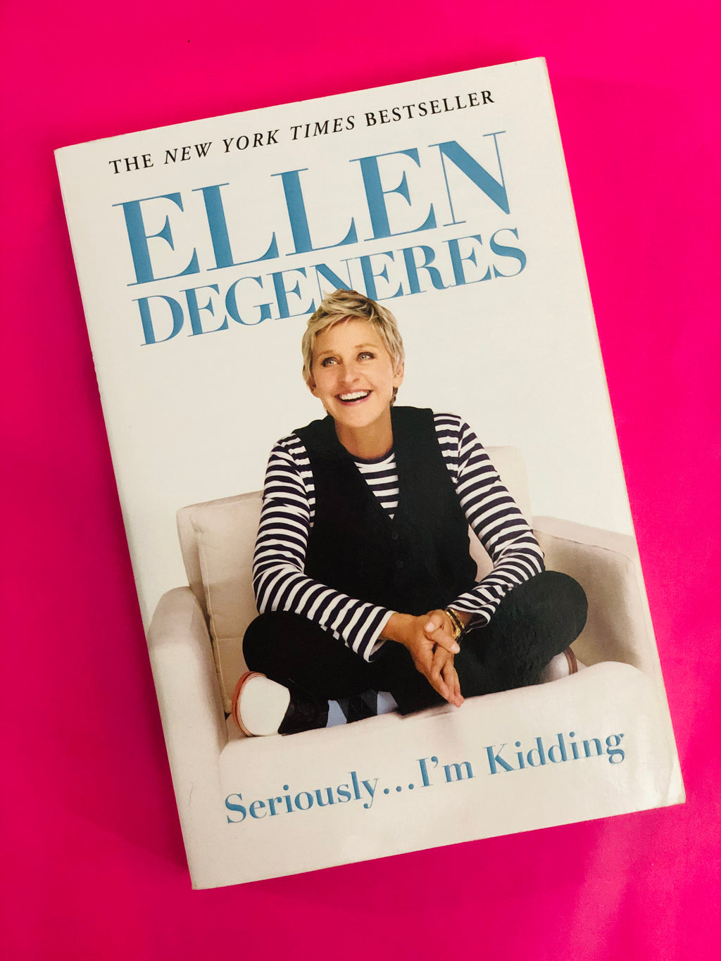 Ellen Degeneres, Seriously... I'm Kidding