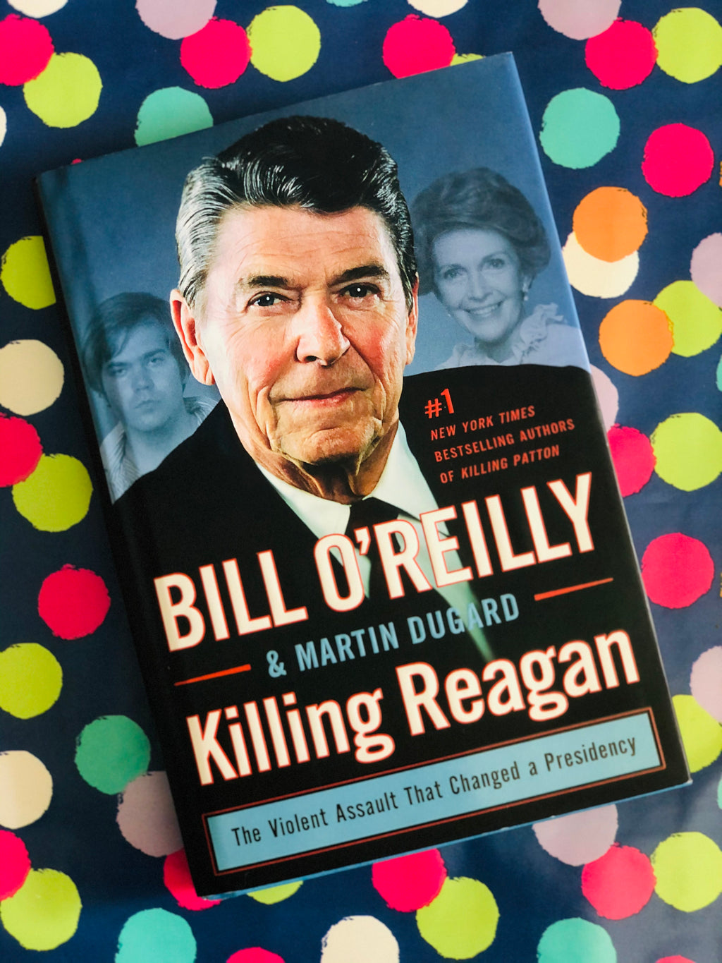 Killing Reagan by Bill O'Reilly & Martin Dugard