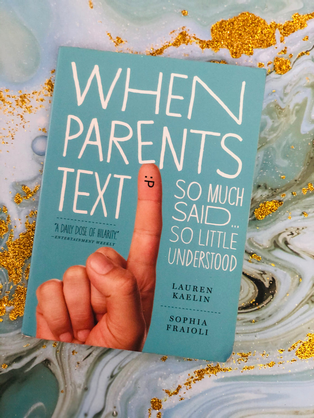 When Parents Text by Lauren Kaelin & Sophia Fraioli