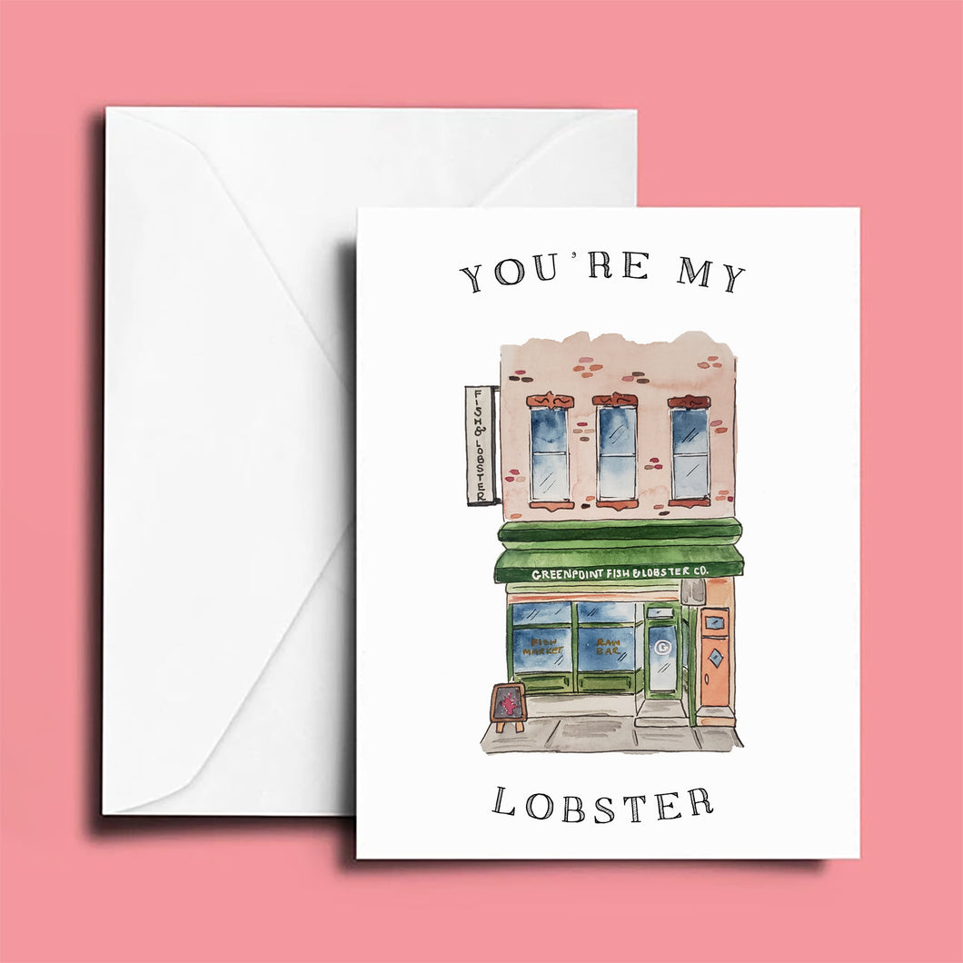 Anniversary Card: Greenpoint Fish & Lobster; You're my Lobster