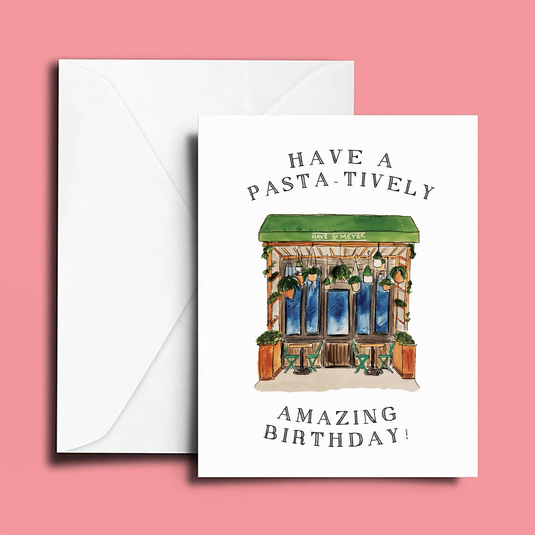 Birthday Card: Have & Meyer; Have a Pasta-tively Amazing Birthday