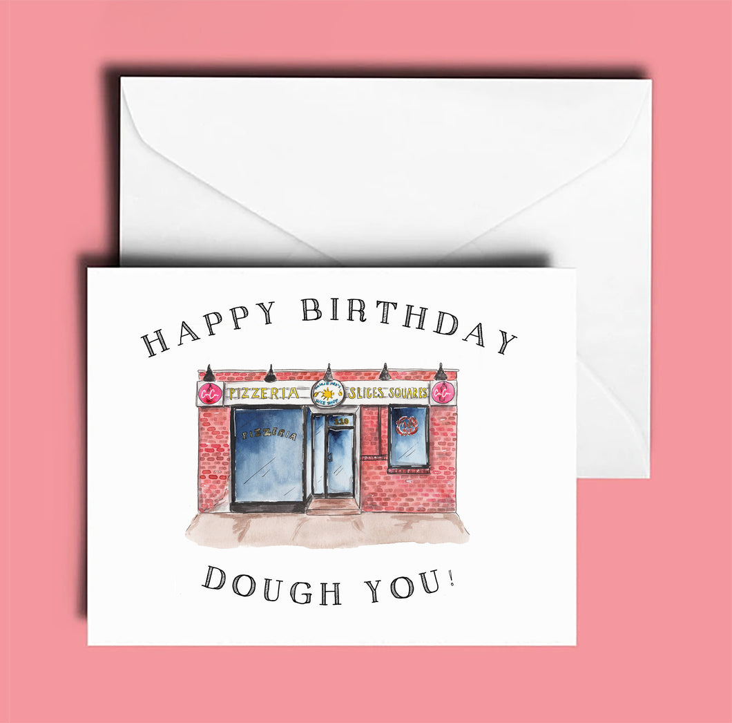 Birthday Card: Paulie Gee's Slice Shop; Happy Birthday Dough You!