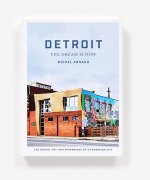 Detroit: The Dream Is Now