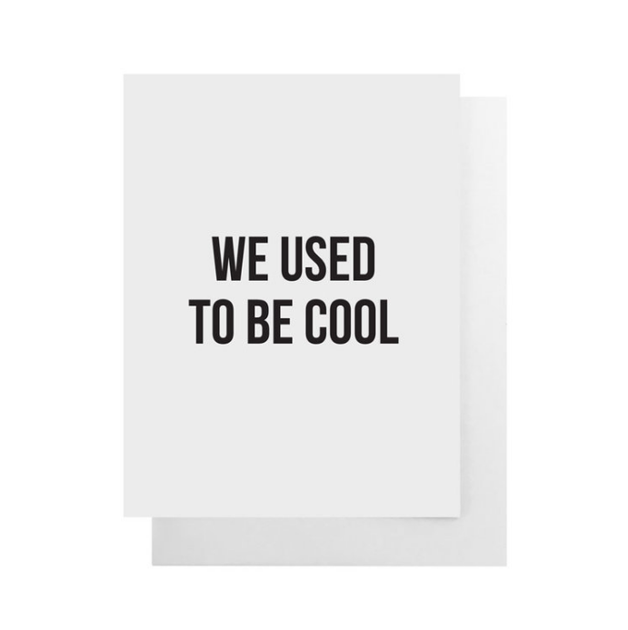 Used To Be Cool Card