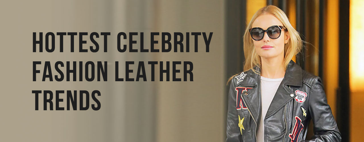 Hottest Celebrity Fashion Leather Trends