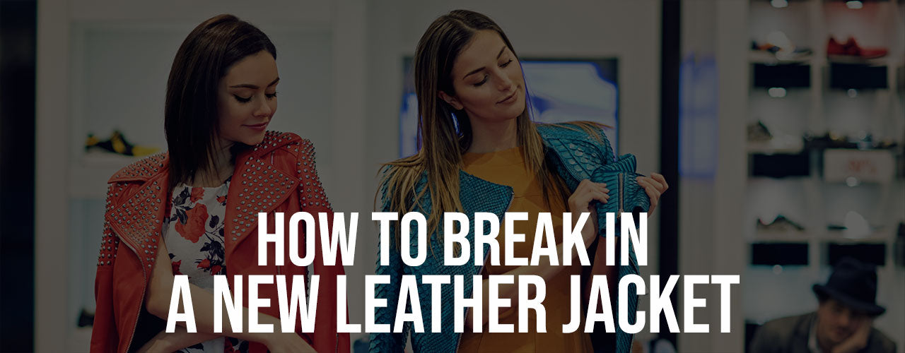 How to Break in a New Leather Jacket?