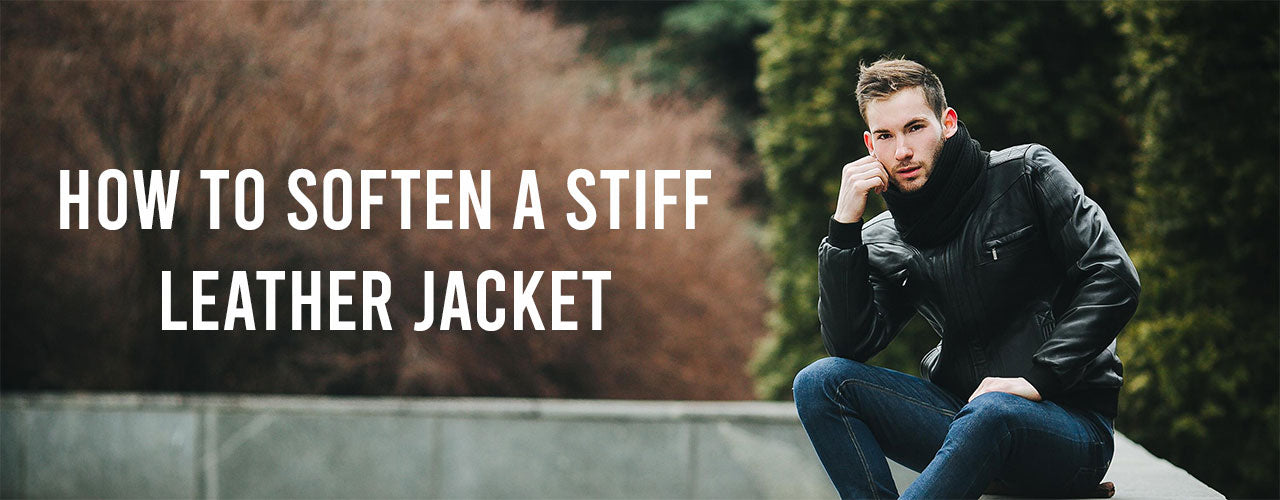 How To Soften A Stiff Leather Jacket?