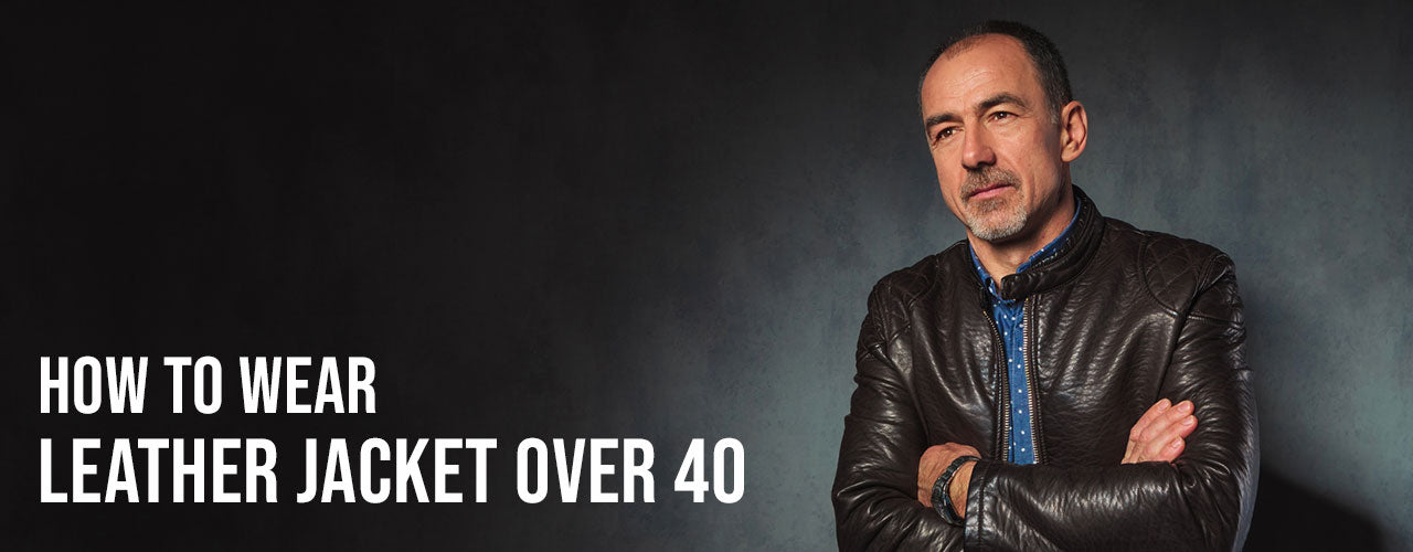 How To Wear Leather Jacket Over 40