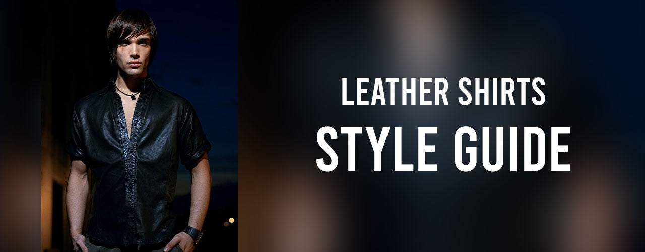 Leather Shirts Style Guide