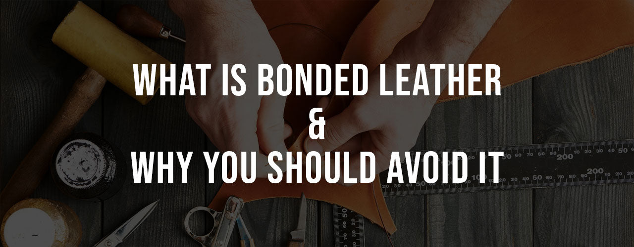 What Is Bonded Leather & Why You Should Avoid It?