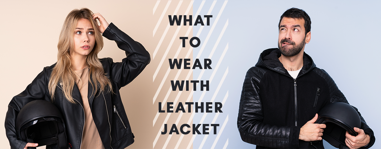 What To Wear With Leather Jacket?