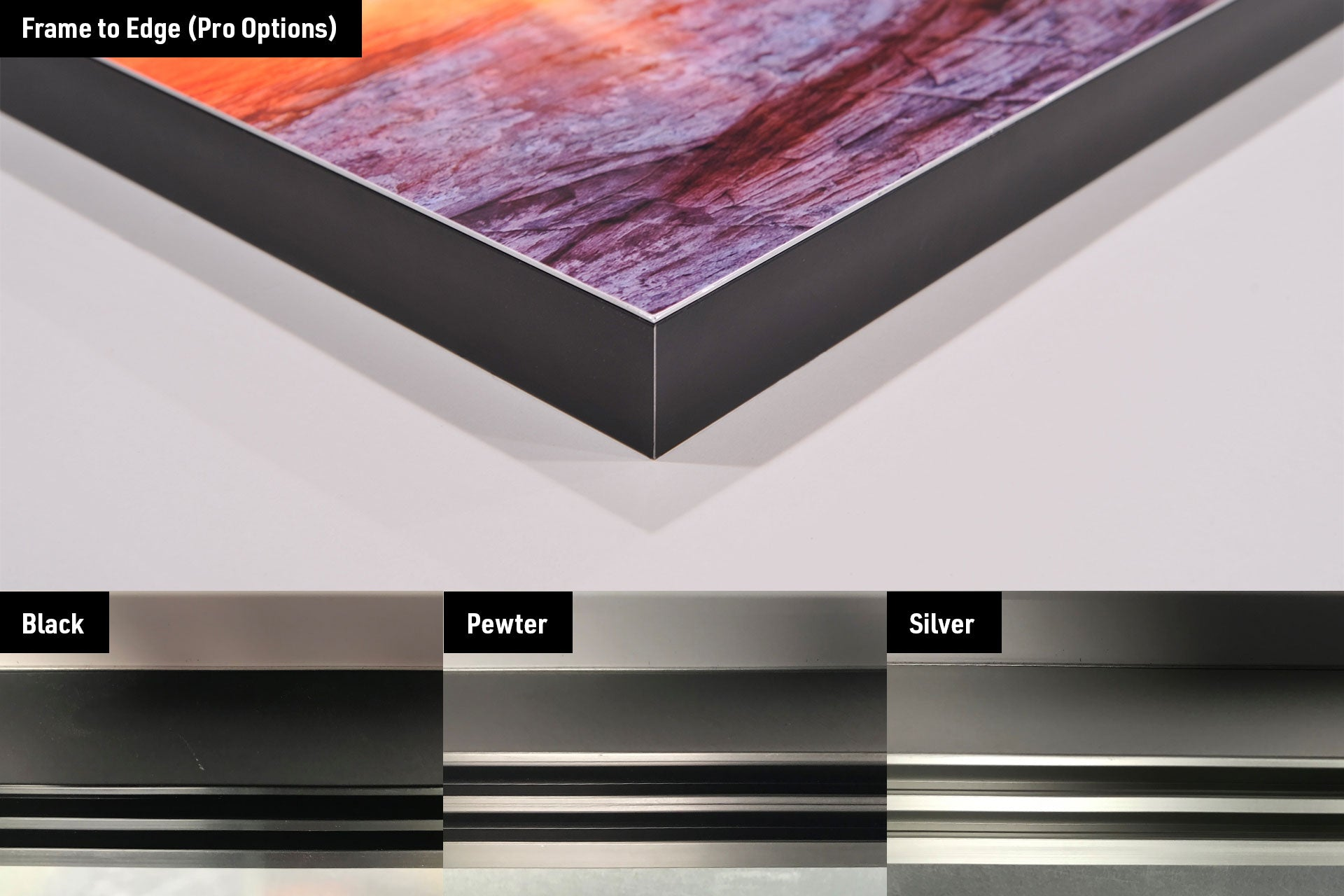 Side by side images of frame to edge color options