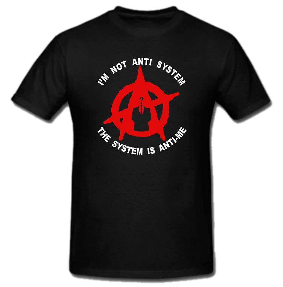 Anonymous Anarchist Im Not Anti System Is Anti-Me T-shirt