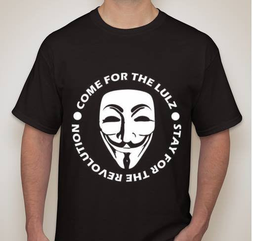 Anonymous Come For The Lulz Stay For The Revolution T-shirt