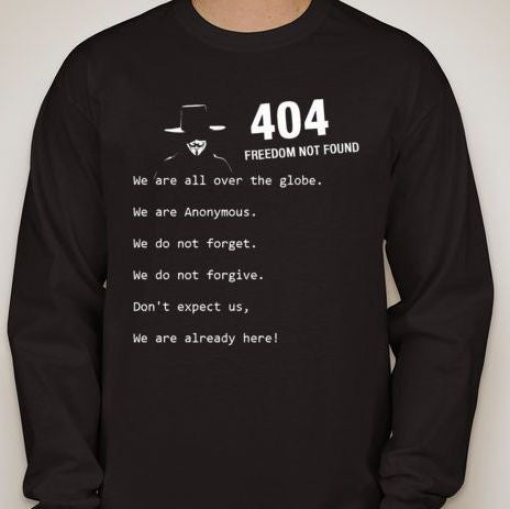 Anonymous Error 404 Freedom Not Found Long Sleeve T-shirt We Are Already Here