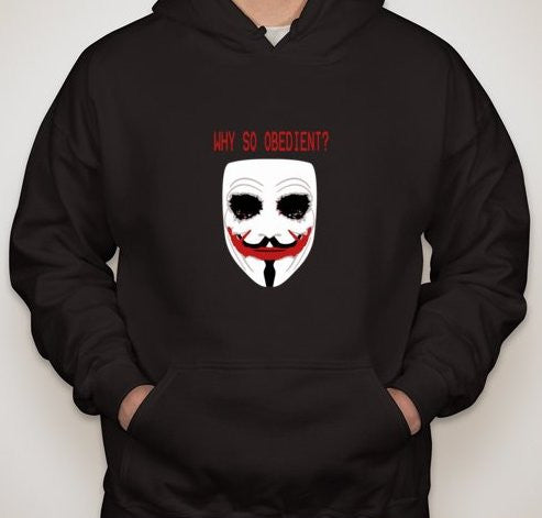 Anonymous Joker Why So Obedient? Hoodie