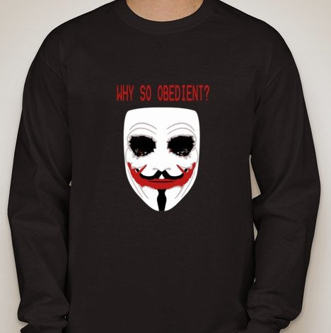 Anonymous Joker Why So Obedient? Long Sleeve T-shirt