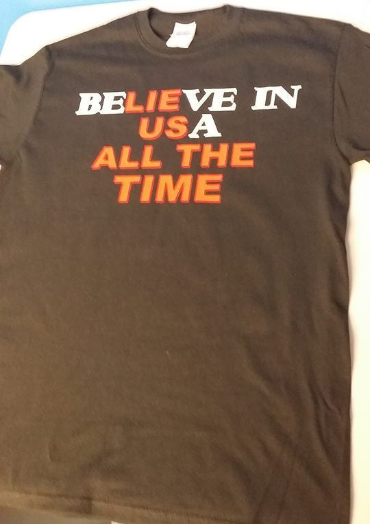 Believe In USA | Lie Us All The Time T-shirt