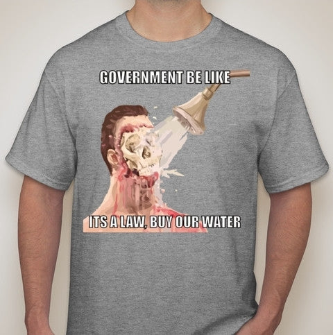 Flint Water Crisis Government Be Like Its A Law T-shirt