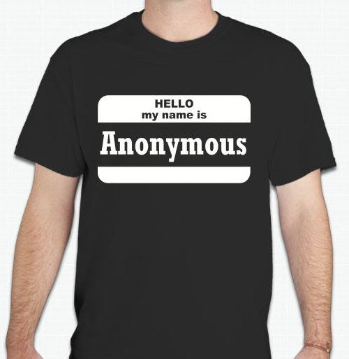 Hello My Name Is Anonymous T-shirt