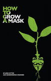 How To Grow A Mask Book By Josh Sitter