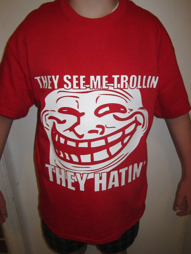 They See Me Trollin They Hatin | Troll Face Meme T-shirt