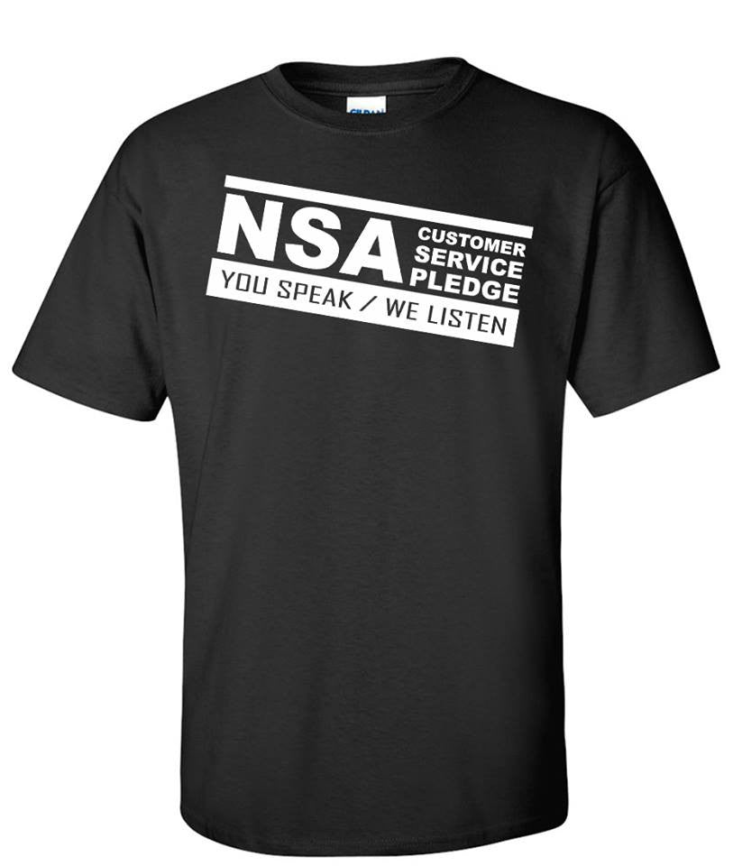 NSA Customer Service You Speak We Listen T-shirt