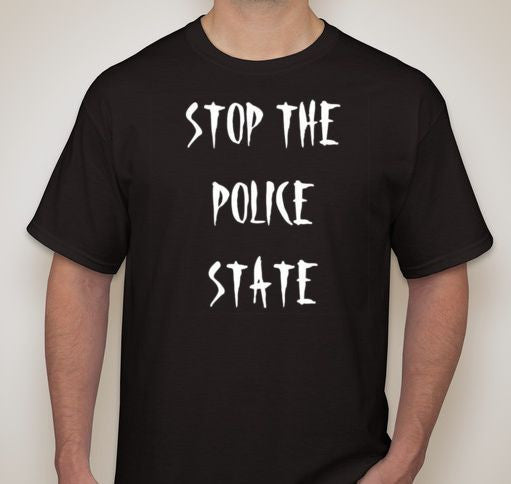 Stop The Police State T-shirt
