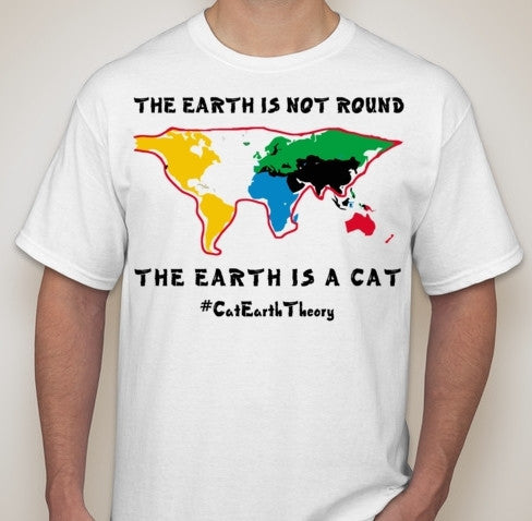 The Earth Is Not Round Cat Earth Theory Flat Earth Joke T-shirt