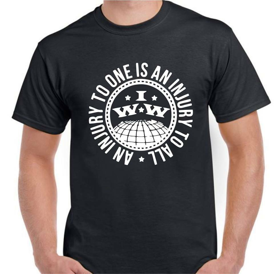 IWW Workers Union Injury to 1 is an injury to all T shirt