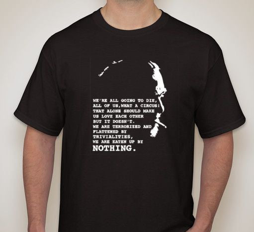 We Are Eaten Up By Nothing Bukowski Quote T-shirt