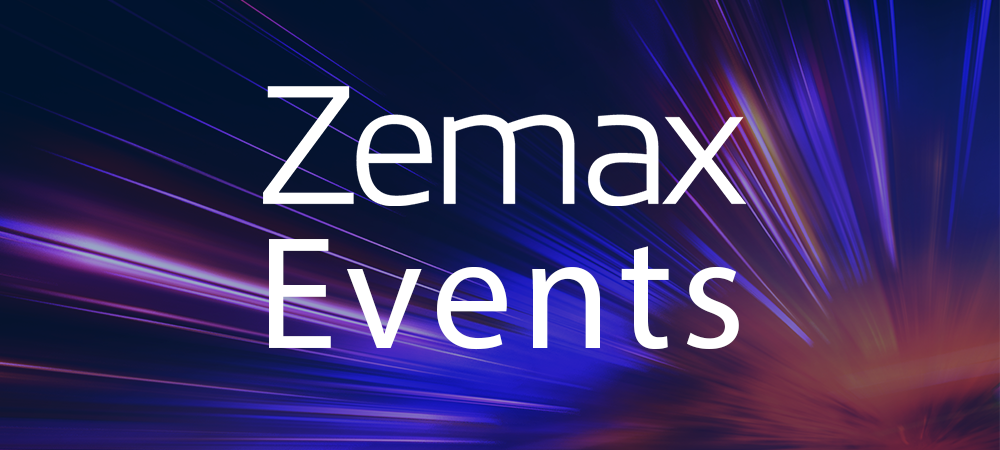 Don't Miss Zemax Optical Design Software Events this Fall/Winter!