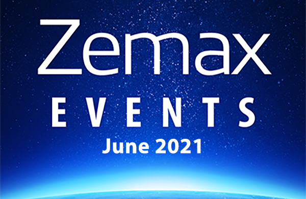 Find out what's happening at Zemax - June Events and Webinars