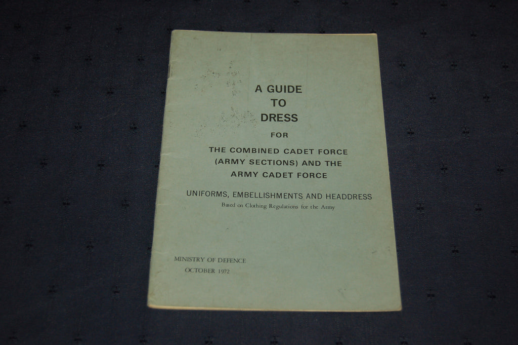 A Guide to Dress for The Combined Cadet Force (Army Sections) and The Army Cadet Force