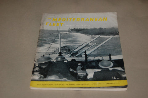 The Mediterranean Fleet: Greece to Tripoli.  Original WW2 HMSO booklet