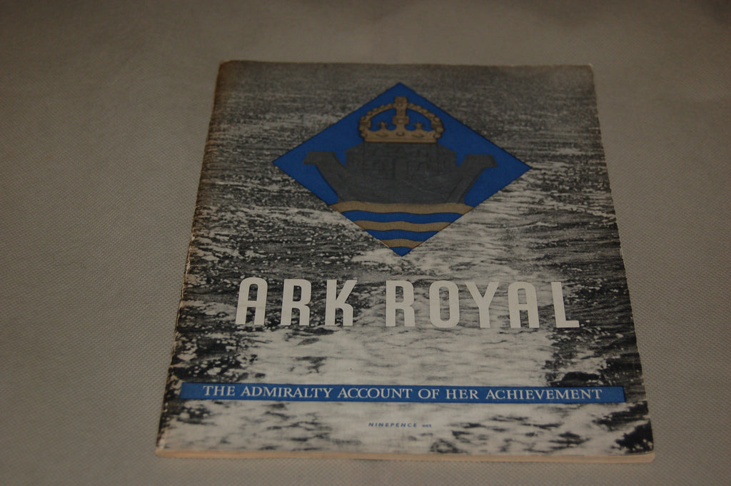 Ark Royal - The Admiralty Account of Her Achievement.  Original WW2 HMSO booklet