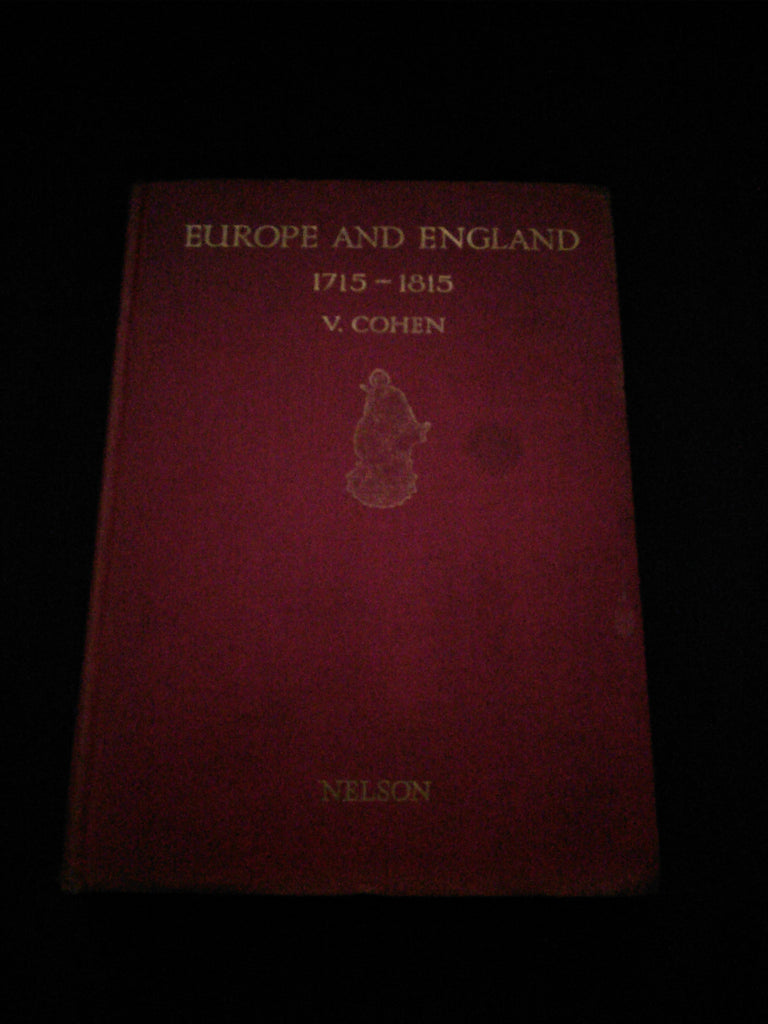 First Edition published 1931, Europe and England 1715 - 1815 by V. Cohen
